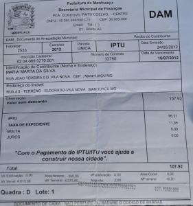 – Na guia do IPTU consta o valor do imóvel, do qual é feito o calculo para pagamento.